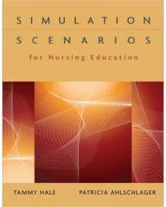 09-83-4142 Simulation Scenarios for Nursing Education Instructor's Guide