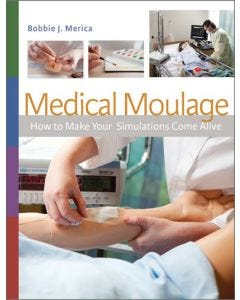 14-83-4993 Medical Moulage: How to Make Your Simulations Come Alive